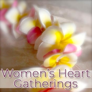 Flowers Women's Heart Gatherings